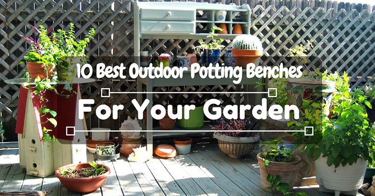 10 best outdoor potting benches for your garden workwithnaturefo